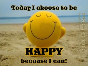 I+Choose+To+Be+Happy